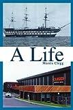 A Life, Morris Clegg, 0595343007