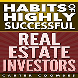 Habits of Highly Successful Real Estate Investors