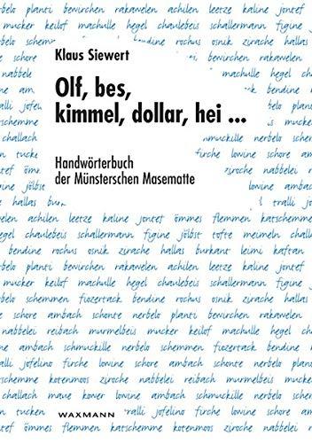 Olf, bes, kimmel, dollar, hei ...: Handwörterbuch der Münsterschen Masematte