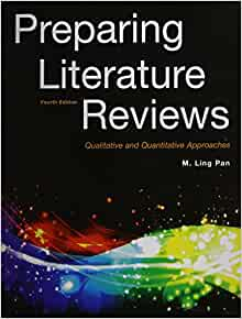 preparing literature reviews m ling pan Authors should try to accomplish the following four important objectives in preparing a literature review:  pan, m ling 2008 preparing literature reviews.