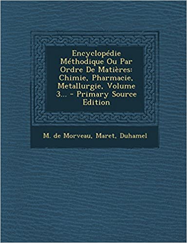 En ligne téléchargement gratuit Encyclopedie Methodique Ou Par Ordre de Matieres: Chimie, Pharmacie, Metallurgie, Volume 3... pdf, epub ebook