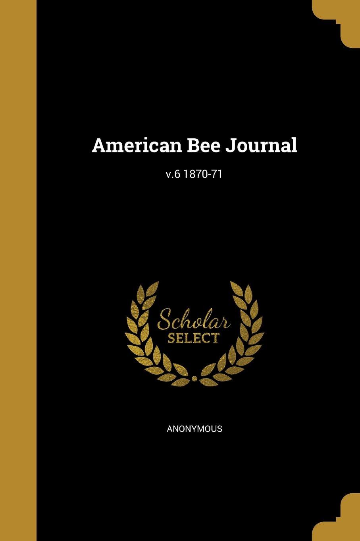 American Bee Journal; V.6 1870-71 pdf epub