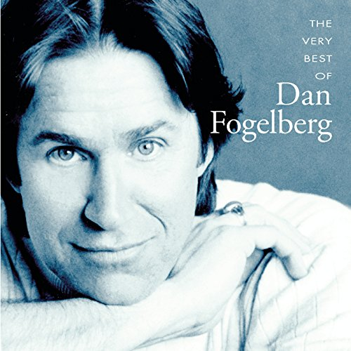 The Very Best Of Dan Fogelberg