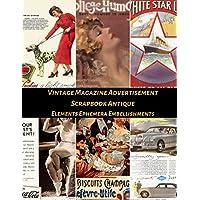 Vintage Magazine Advertisement Scrapbook Antique Elements Ephemera Embellishments: A Retro 1950s Adverts Poster illustration Tear- it out Scrap Old ... Junk Journal Notebook Supplies Kit Pack