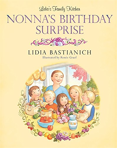 Download Lidia's Family Kitchen: Nonna's Birthday Surprise PDF