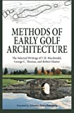 Methods of Early Golf Architecture, C. B. Macdonald and George Thomas, 0615894267