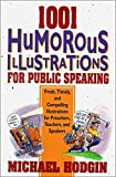 1001 Humorous Illustrations for Public Speaking: Fresh, Timely, and Compelling Illustrations for Preachers, Teachers, and Speakers