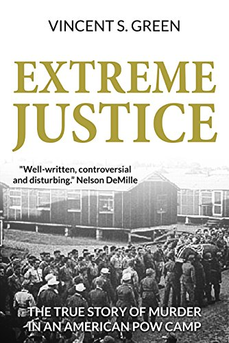 Extreme Justice: The True Story of Murder in an American POW Camp (The Justice Trilogy Book 1) cover