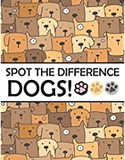 Spot the Differences - Dogs!: A Fun Search and Find Books for Children 6-10 years old