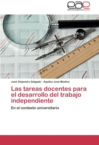 Download Las tareas docentes para el desarrollo del trabajo independiente: En el contexto universitario (Spanish Edition) pdf