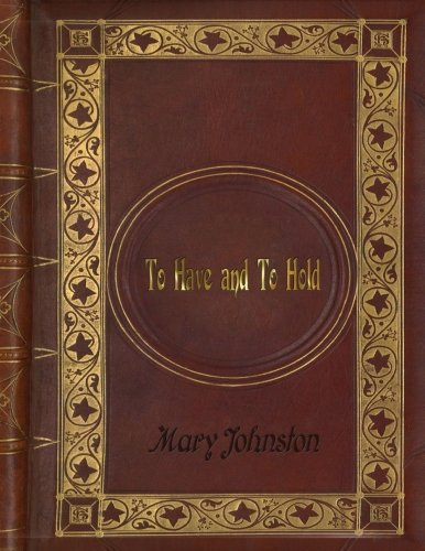 To Have and to Hold by Mary Johnston