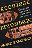 Regional Advantage: Culture and Competition in Silicon Valley and Route 128