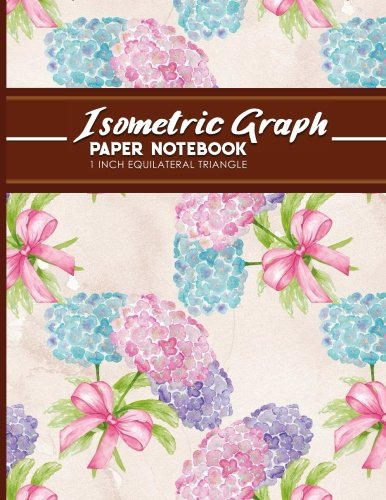 """Read Online Isometric Graph Paper Notebook: 1 Inch Equilateral Triangle: Gaming Planner, Template, Journal, Sketch Book, Ruled Large Grid Pages, Design Book & ... Cover, 8.5"""" x 11"""", 100 pages (Volume 83) ebook"""