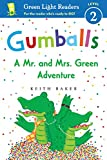 Gumballs: A Mr. and Mrs. Green Adventure (Green Light Readers Level 2)