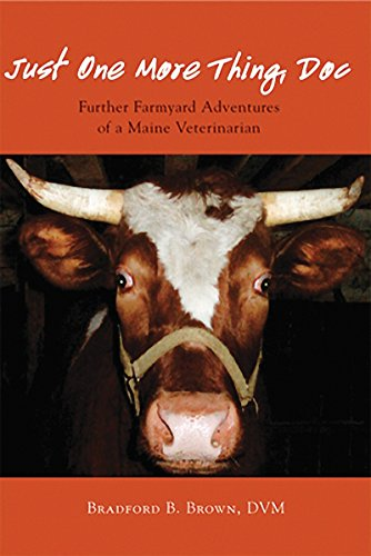 Just One More Thing, Doc: Further Farmyard Adventures of a Maine Veterinarian