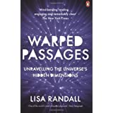 Warped Passages: Unravelling the Universe's Hidden Dimensions (Penguin Press Science) by Lisa Randall (2006-08-03)