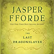 The Last Dragonslayer: The Chronicles of Kazam, Book 1 | Jasper Fforde