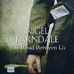 The Road Between Us | Nigel Farndale