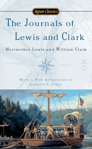 The Journals of Lewis and Clark (Signet Classics)