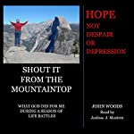 Shout It from the Mountaintop | John Woods