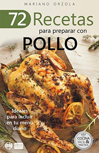 72 Recetas Para Preparar Con Pollo Ideales Para Incluir En Tu Menu