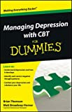 Managing Depression with CBT for Dummies, Brian Thomson and Matt Broadway-Horner, 1118357183