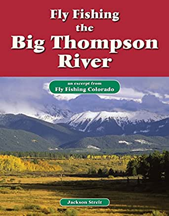 Fly fishing the big thompson river an excerpt for Amazon fly fishing
