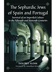 The Sephardic Jews of Spain and Portugal: Survival of an Imperiled Culture in the Fifteenth and Sixteenth Centuries