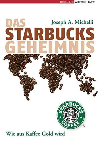 Das Starbucks-Geheimnis: Wie aus Kaffee Gold wird Gebundenes Buch – 18. Februar 2008 Joseph A Michelli REDLINE 3636015605 Allgemeines