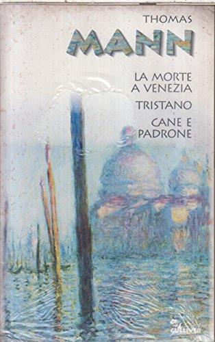 La Morte A Venezia ;Tristano ; Cane E Padrone