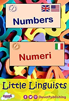 Numbers / Numeri: Little Linguists: English / Italian, Inglese / Italiano (English Edition) por [Publishing, Duvet]