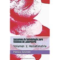 Esquemas de hematologia para Técnicos de Laboratorio: Volumen