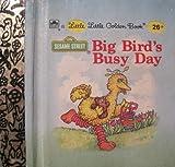 img - for Big Bird's Busy Day a Little Little Golden Book 26 book / textbook / text book
