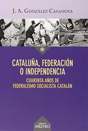 Catalu�a, federaci�n o independencia