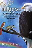 Birding and Mysticism, George E. Lowe, 1436399882