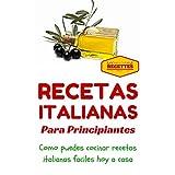 Cocina Italiana: Recetas Italianas para principiantes (Recetas sencillas para principiantes - Comida Italiana para todos nº 1) (Spanish Edition)