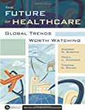 The Future Of Health Care Delivery Why It Must Change And border=