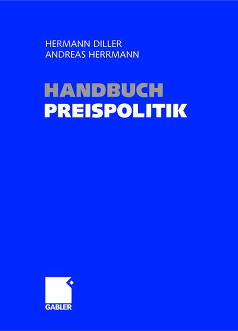 Handbuch Preispolitik  Strategien ― Planung ― Organisation ― Umsetzung