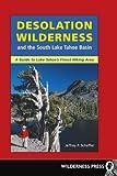 Desolation Wilderness and the South Lake Tahoe Basin, Jeffrey P. Schaffer, 0899973280