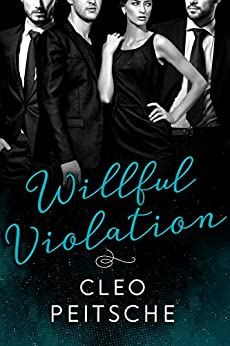 Willful Violation (Lawyers Behaving Badly Book 3) by [Peitsche, Cleo]