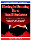 Strategic Planninhg for a Small Business, Richard E. Hall, 0741421429