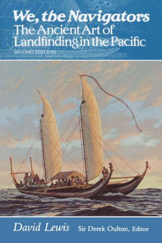 We, the Navigators: The Ancient Art of Landfinding in the Pacific [David Lewis] (Tapa Blanda)