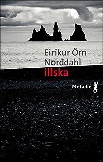 Illska, le mal, Norddahl, Eirikur Orn