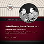 Richard Diamond, Private Detective, Vol. 2: The Classic Radio Collection |  Hollywood 360