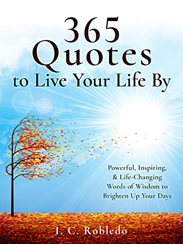 Great Quotes that Inspire, Motivate, and Lift You Up!The quotes in this book will help you to improve your life by focusing on 7 Key Thoughts – elaborated upon in the book, 7 Thoughts to Live Your Life By: A Guide to the Happy, Peaceful, & Meanin...