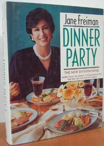 Dinner Party: The New Entertaining by Jane Freiman, Jerry Simpson
