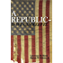 A Republic-If We Can Keep It