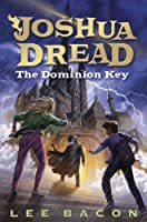 Joshua Dread: The Dominion Key