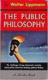 Public Philosophy, Walter Lippmann, 0451613503
