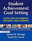 Student Achievement Goal Setting, James H. Stronge and Leslie W. Grant, 1596671149
